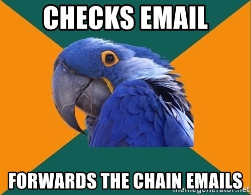 Paranoid Parrot - checks email forwards the chain emails
