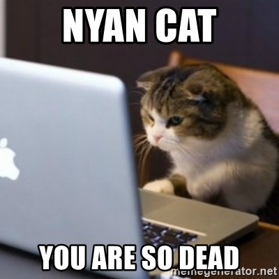 cat computer - nyan cat you are so dead