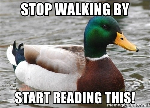 Actual Advice Mallard 1 - Stop walking by start reading this!