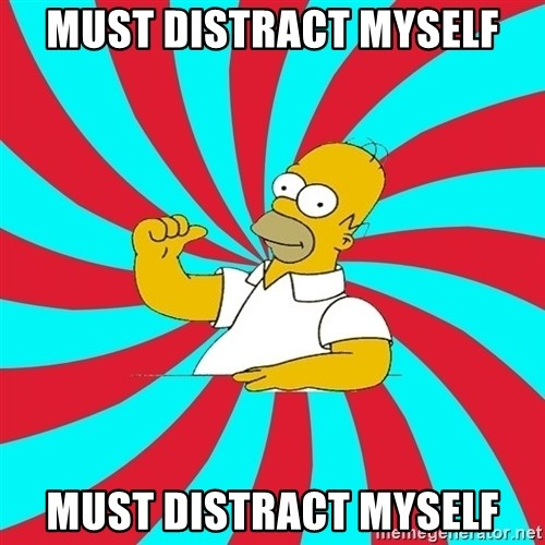 Frases Homero Simpson - must distract myself must distract myself