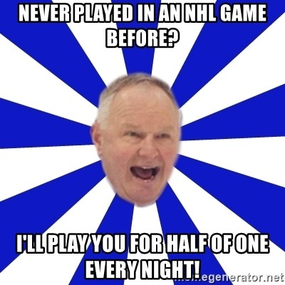 Crafty Randy - never played in an nhl game before? i'll play you for half of one every night!