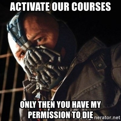 Only then you have my permission to die - ACTIVATE OUR COURSES Only then you have my permission to die