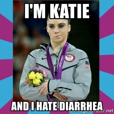 Makayla Maroney  - I'm Katie and i hate diarrhea