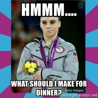 Makayla Maroney  - HMMM.... WHAT SHOULD I MAKE FOR DINNER?