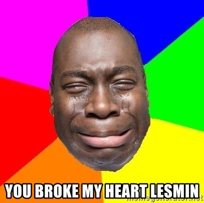 Sad Brutha -  YOU BROKE MY HEART LESMIN