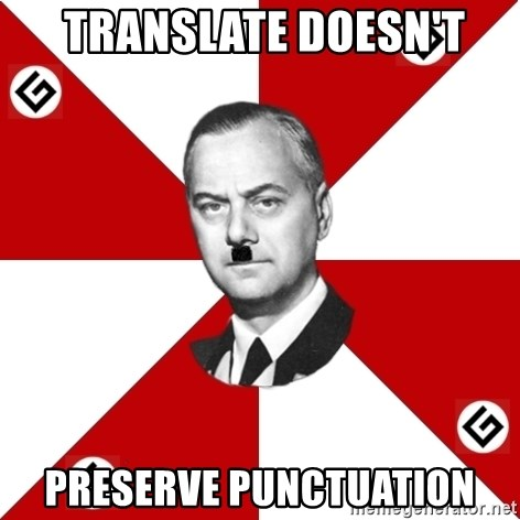 TheGrammarNazi -  translate doesn't preserve punctuation