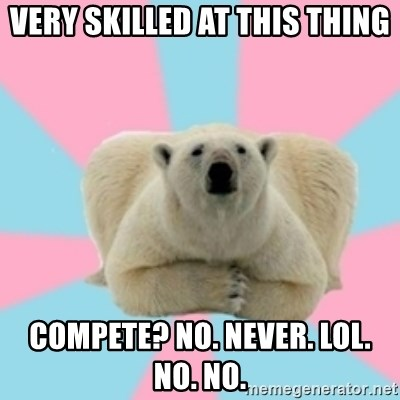 Perfection Polar Bear - Very skilled at this thing compete? no. never. lol. no. no.