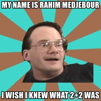 Cornette Face - my name is rahim medjebour I wish I knew what 2+2 was