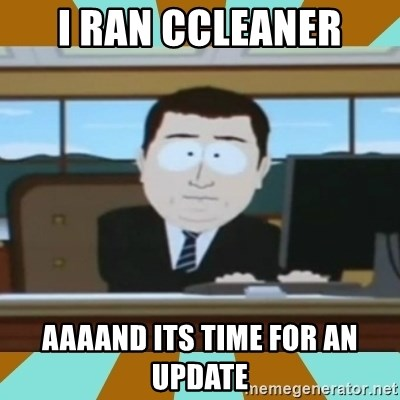 And it's gone - I ran ccleaner aaaand its time for an update