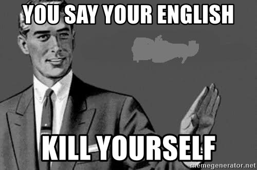 Correction Man  - YOU SAY YOUR ENGLISH KILL YOURSELF