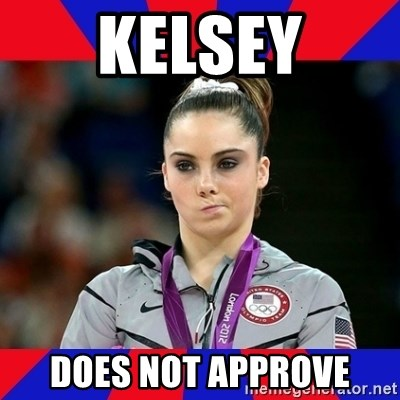 Mckayla Maroney Does Not Approve - Kelsey Does not approve