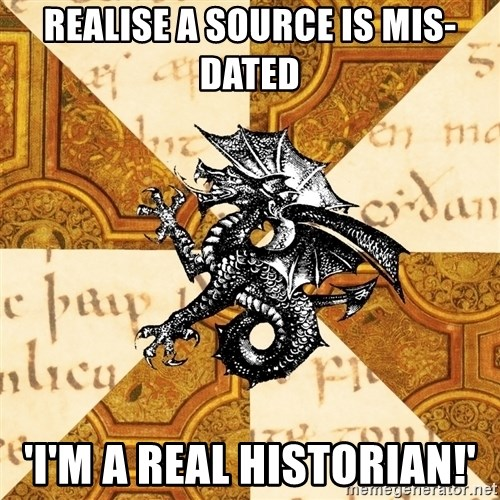 History Major Heraldic Beast - Realise a source is mis-dated 'I'm a real historian!'