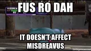 MISDREAVUS - FUS RO DAH It doeSN'T AFFECT misdreavus