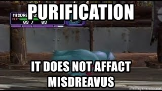 MISDREAVUS - PURIFICATION IT dOES NOT AFFACT MISDREAVUS