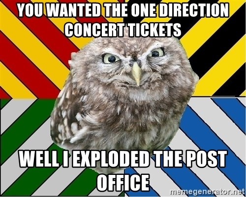 JEALOUS POTTEROMAN - YOU WANTED THE ONE DIRECTION CONCERT TICKETS WELL I EXPLODED THE POST OFFICE