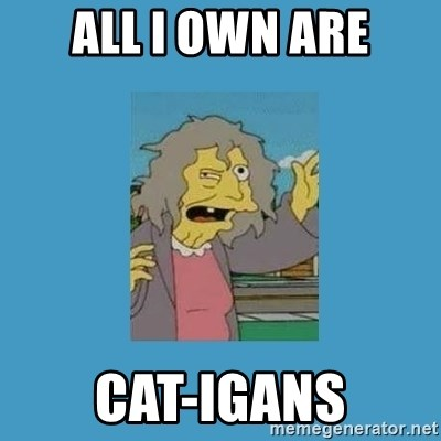 crazy cat lady simpsons - All i own are Cat-igans