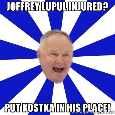 Crafty Randy - joffrey lupul injured? put kostka in his place!
