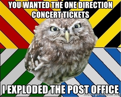 JEALOUS POTTEROMAN - YOU WANTED THE ONE DIRECTION CONCERT TICKETS I EXPLODED THE POST OFFICE