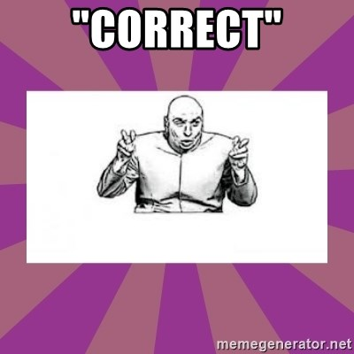 """'dr. evil' air quote - """"Correct"""""""