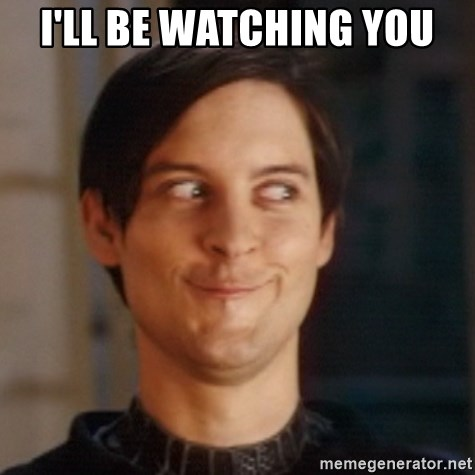 Peter Parker Spider Man - I'LL BE WATCHING YOU
