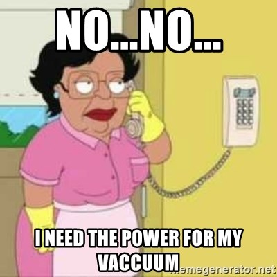 Family guy maid - No...no... I need the power for my vAccuum