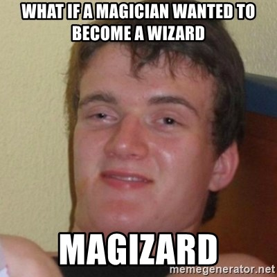 Stoner Stanley - what if a magician wanted to become a wizard maGizard