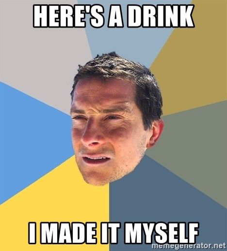 Bear Grylls - HERE'S A DRINK I MADE IT MYSELF