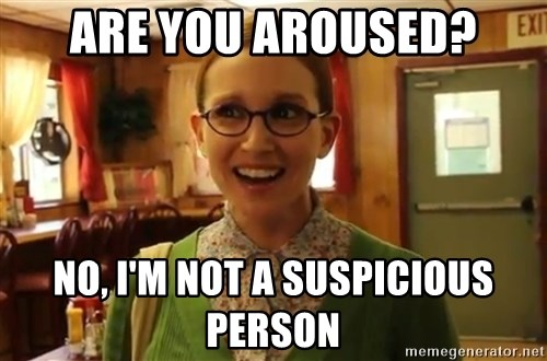 Sexually Oblivious Girl - Are you aroused? No, I'm not a suspicious person