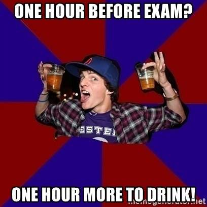 Sunny Student - One Hour before exam? One Hour more to drink!