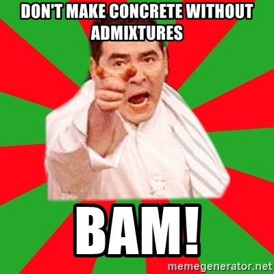 Emeril - Don't make concrete without admixtures BAM!