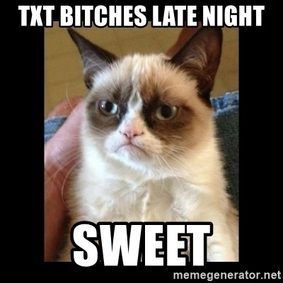 Frowning Cat - Txt bitcheS late night Sweet