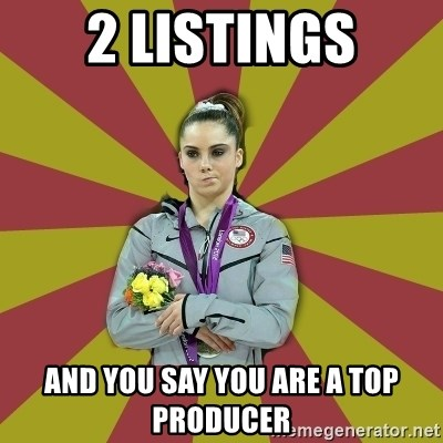 Not Impressed Makayla - 2 Listings and you say you are a top producer