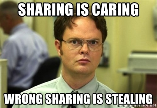 Dwight Meme - Sharing is carIng Wrong sharing is sTealing