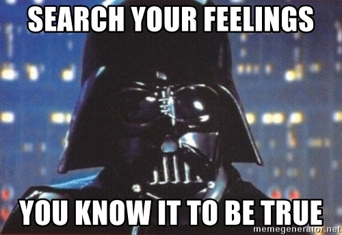 search-your-feelings-you-know-it-to-be-t