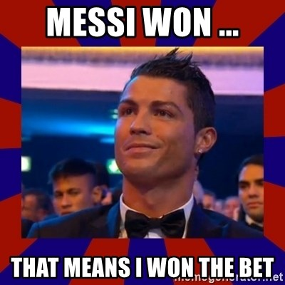 CR177 - MESSI WON ... THAT MEANS I WON THE BET