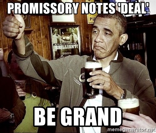 Drunk Obama  - Promissory notes 'deal' Be grand
