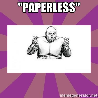 "'dr. evil' air quote - ""paperless"""