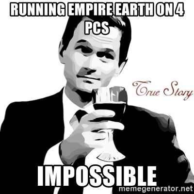 True Story Barney Staison - Running Empire Earth on 4 pcs impossible