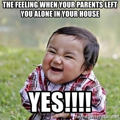 Niño Malvado - Evil Toddler - the feeling when your parents left you alone in your house yes!!!!