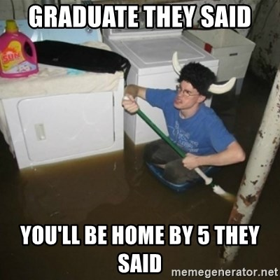 laundry room viking 2012 - Graduate they said You'll be home by 5 they said
