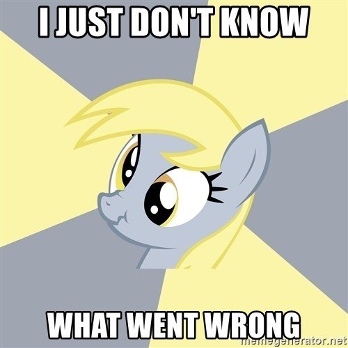 Badvice Derpy - I just don't know what went wrong
