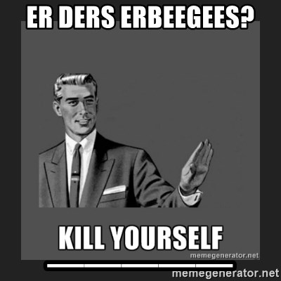 kill yourself guy - eR DERS ERBEEGEES?  _____