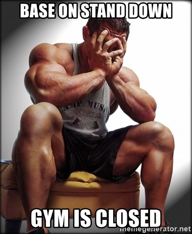 Fit Guy Problems - Base on stand down Gym is closed