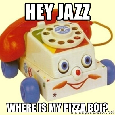 Sinister Phone - HEY JAZZ WHERE IS MY PIZZA BOI?