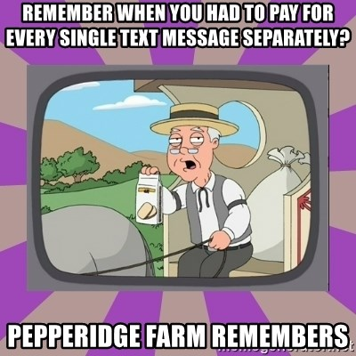 Pepperidge Farm Remembers FG - remember when you had to pay for every single text message separately? pepperidge farm remembers