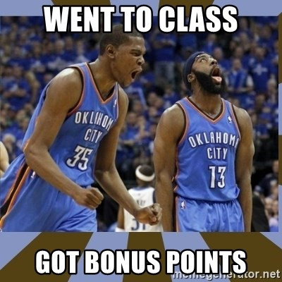 Durant & James Harden - Went to class Got bonus points