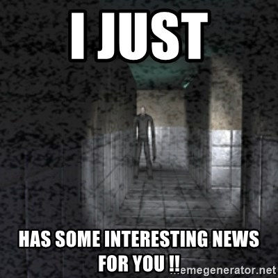 Slender game - I just has some INTERESTING news for you !!