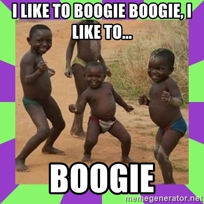 african kids dancing - I LIKE TO BOOGIE BOOGIE, I LIKE TO... BOOGIE