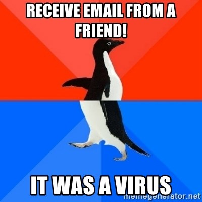 Socially Awesome Awkward Penguin - Receive email from a friend! It was a virus