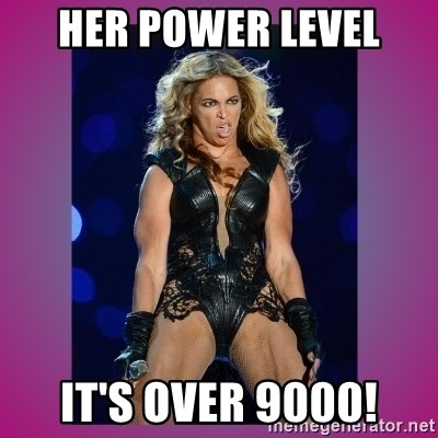 Ugly Beyonce - HER POWER LEVEL IT'S OVER 9000!